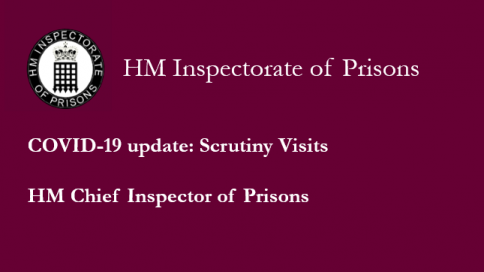 Caption reads 'COVID-19 update: scrutiny visits. HM Chief Inspector of Prisons'
