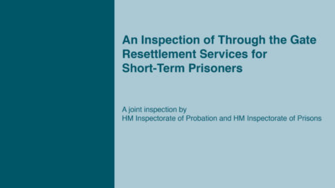 An Inspection of Through the Gate Resettlement Services for Short-Term Prisoners