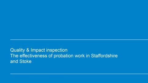 Quality & Impact inspection The effectiveness of probation work